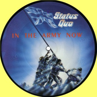 Picture Disc der Status Quo Single 'In the army now'.